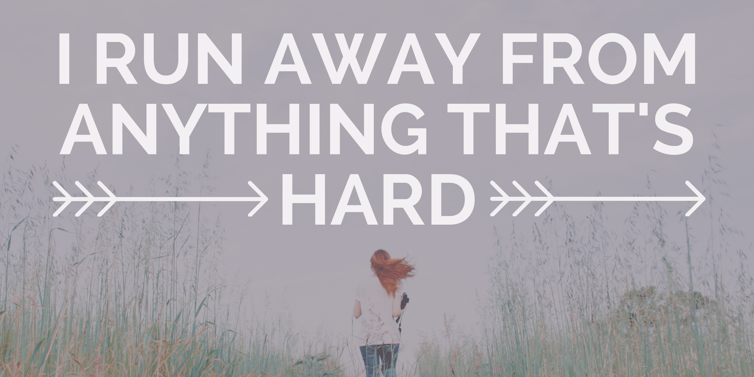 I Run Away From Anything That's Hard